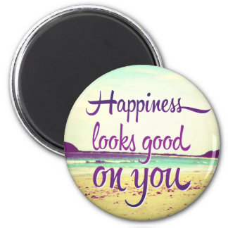 Happiness Looks Good on You 2 Inch Round Magnet