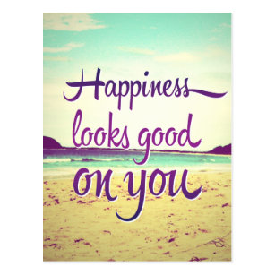 Happiness Looks Good On You Postcards Zazzle