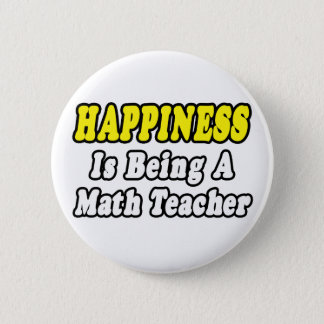 Happiness...Math Teacher Pinback Button