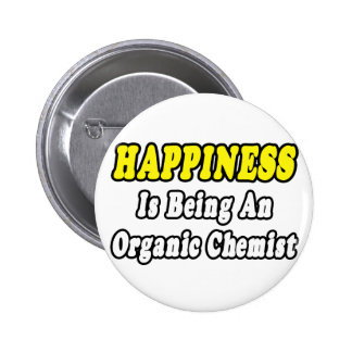 Happiness...Organic Chemist Pinback Buttons