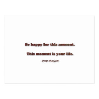 Happiness Quote by Omar Khayyam - Be happy for thi Postcard
