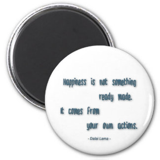Happiness Quote - Happiness is not something … Magnet