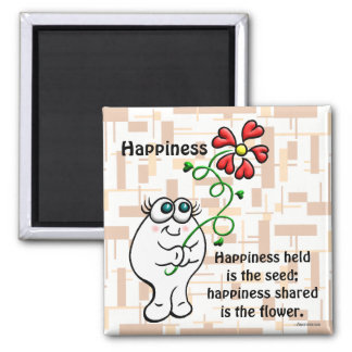 Happiness Shared Is The Flower Magnet