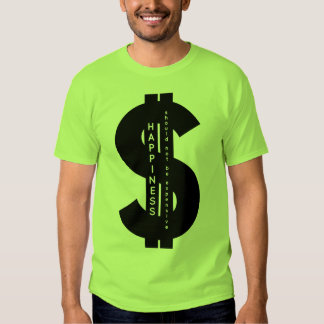 Happiness should not be expensive (dollar) shirts