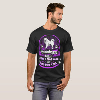 Happiness Starts Wet Nose Ends Tail Samoyed Dog T-Shirt