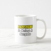 Happiness...Surgeon Classic White Coffee Mug