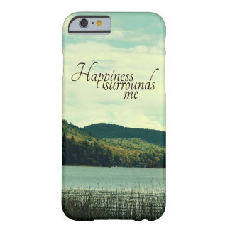 Happiness Surrounds Me Barely There iPhone 6 Case