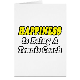 Happiness...Tennis Coach Card