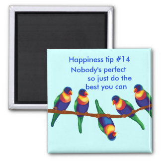 Happiness tip #14 Nobody's perfect 2 Inch Square Magnet