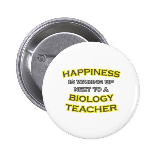 Happiness .. Waking Up .. Biology Teacher Pinback Buttons