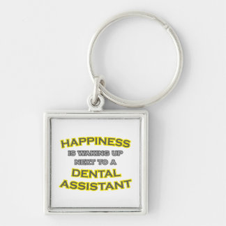 Happiness .. Waking Up .. Dental Assistant Keychain