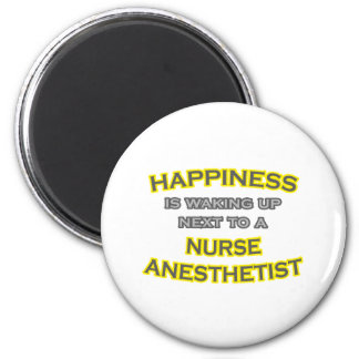 Happiness .. Waking Up .. Nurse Anesthetist 2 Inch Round Magnet
