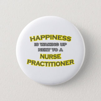 Happiness .. Waking Up .. Nurse Practitioner Button