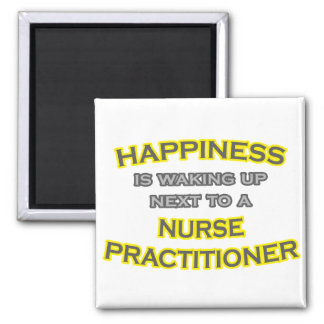 Happiness .. Waking Up .. Nurse Practitioner Magnet