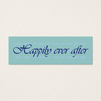 Happpily Ever After (for now) Pack of 20 bookmarks Mini Business Card