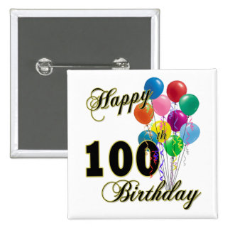Happy 100th Birthday Gifts and Birthday Apparel Pinback Button