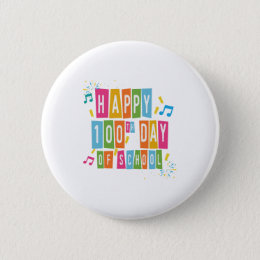 Happy 100th Day Of School For Teacher Or Kids Pinback Button