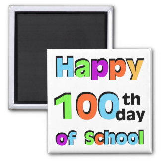 Happy 100th Day of School Magnet