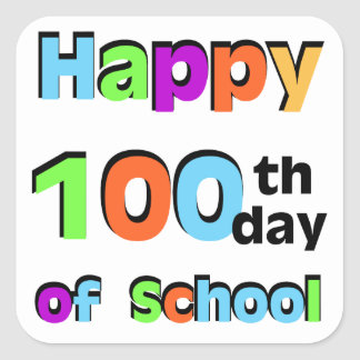 Happy 100th Day of School Square Sticker