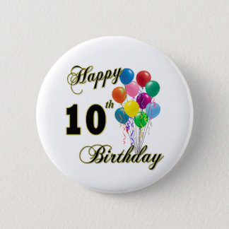 Happy 10th Birthday Gifts and Birthday Apparel Pinback Button