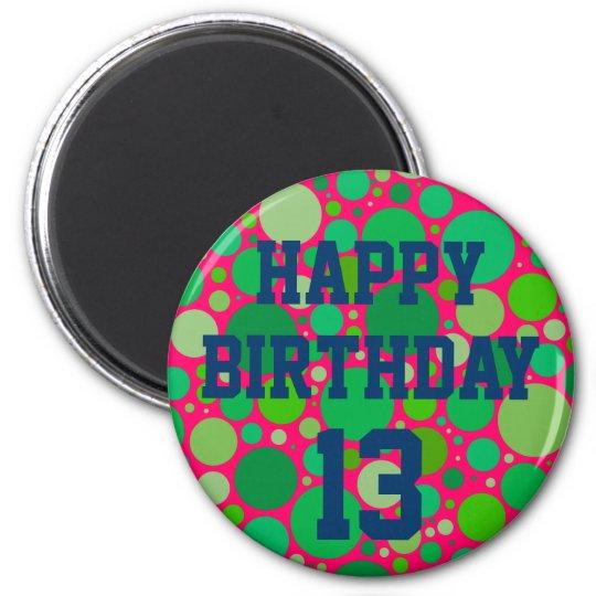 Happy 13th Birthday on Green Spots Magnet