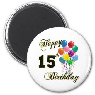Happy 15th Birthday Gifts and Birthday Apparel 2 Inch Round Magnet