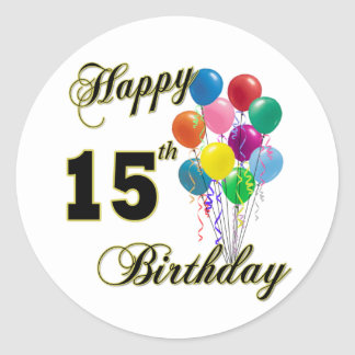 Happy 15th Birthday Gifts and Birthday Apparel Classic Round Sticker