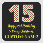 [ Thumbnail: Happy 15th Birthday & Merry Christmas, Custom Name Sticker ]
