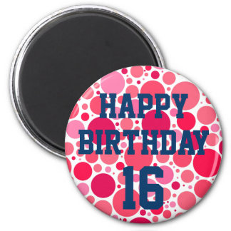 Happy 16th Birthday on Pink Spots Magnet