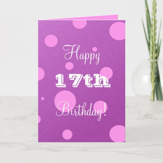 Happy 17th Birthday Card For Girl Zazzle