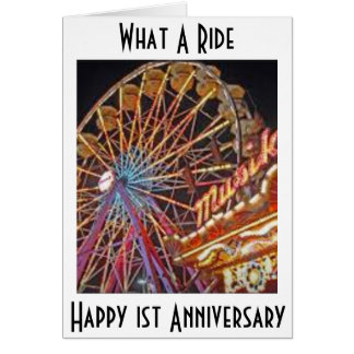 HAPPY 1ST ANNIVERSARY-WHAT A RIDE CARD