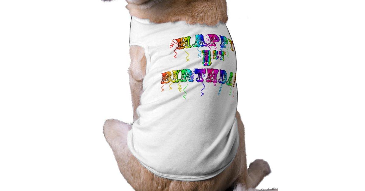 Happy 1st Birthday Birthday Dog Shirt Zazzle Com