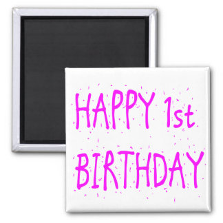Happy 1st Birthday 2 Inch Square Magnet