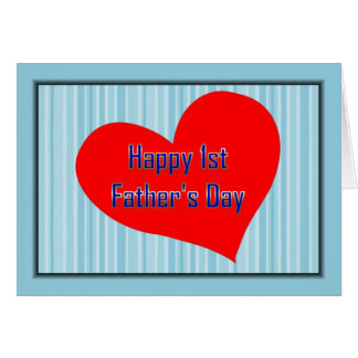HAPPY 1ST FATHER'S DAY LOVE HEART - FIRST FATHERS CARD