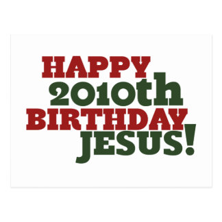 Happy 2010th Birthday Jesus Postcards
