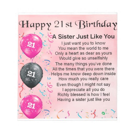 Happy 21st Birthday Sister Poem Memo Pad Zazzle