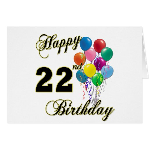 Happy 22nd Birthday with Balloons Greeting Cards | Zazzle
