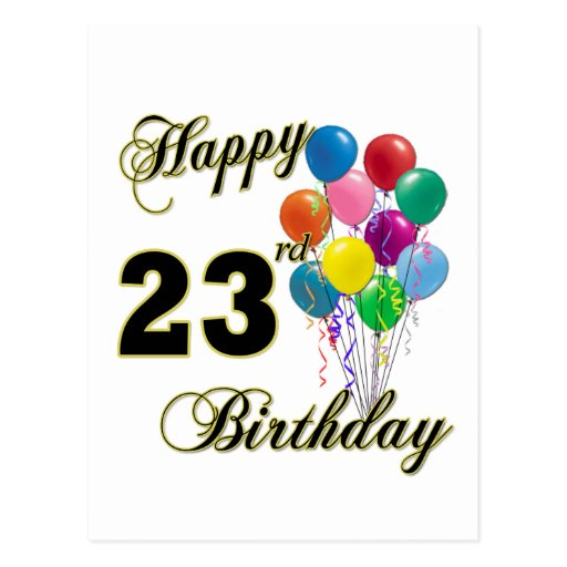 Birthday Cake Images For 23 Year Old : Happy 23rd Birthday Gifts with Balloons Postcard Zazzle