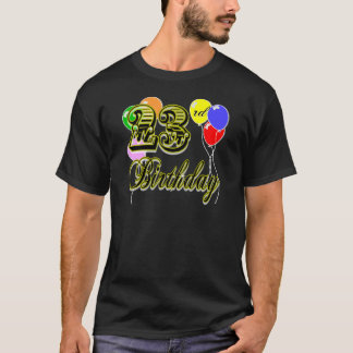 Happy 23rd Birthday T-Shirt with Balloons