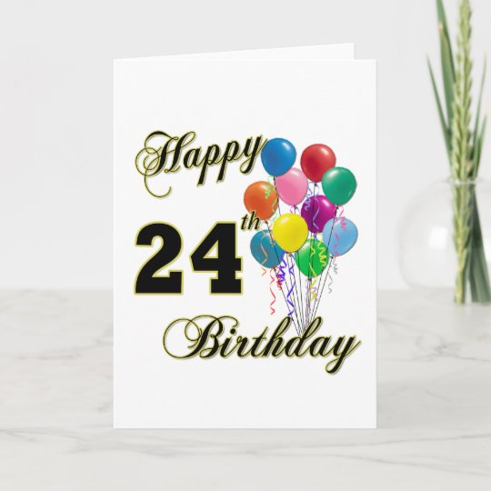happy 24th birthday gifts with balloons card zazzle com