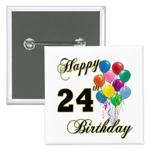 Happy 24th Birthday Gifts with Balloons Pins