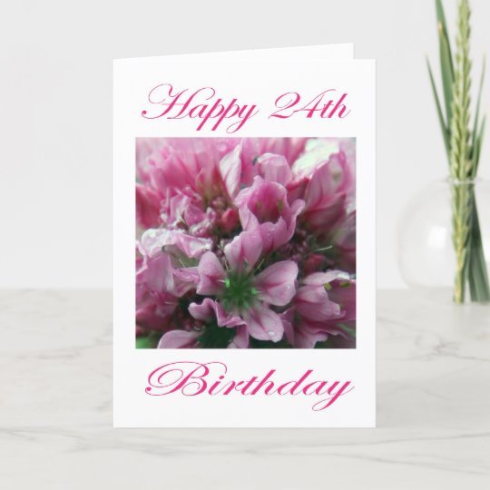 Happy 24th Birthday Pink And Green Flower Card Zazzle