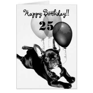Happy 25th Birthday French Bulldog greeting card