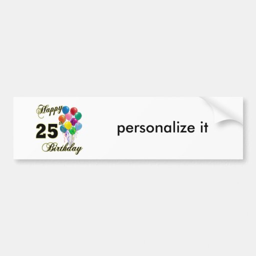 Happy 25th Birthday Gifts with Balloons Car Bumper Sticker