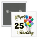 Happy 25th Birthday Gifts with Balloons Buttons