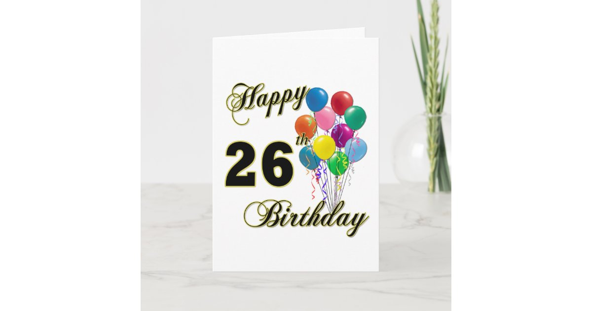 Happy 26th Birthday Gifts with Balloons Card   Zazzle.com