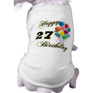 Happy 27th Birthday Gifts with Balloons Doggie T Shirt