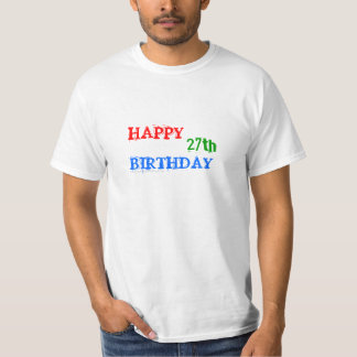 Happy 27th Birthday T Shirt