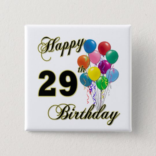 Happy 29th Birthday Gifts with Balloons Pinback Button