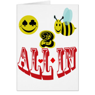 happy 2 bee all in . card